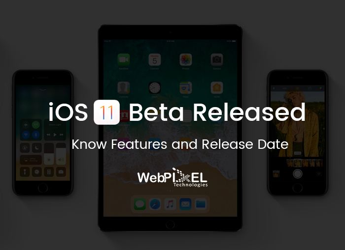 iOS 11 beta released: Know features and release date - WebPixel