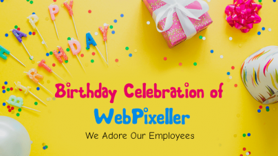 Birthday Celebration of WebPixellers – We Adore Our Employees