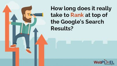 How long does it really take to rank at top of the Google's Search Results?