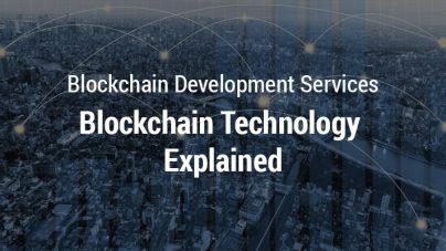 Blockchain Technology Explained – Blockchain Development Services