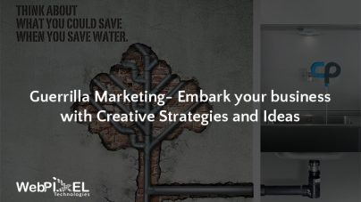 Guerrilla Marketing – Embark your business with Creative Strategies and Ideas